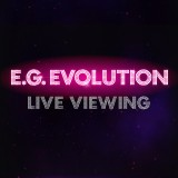 E.G.EVOLUTION LIVE VIEWING
