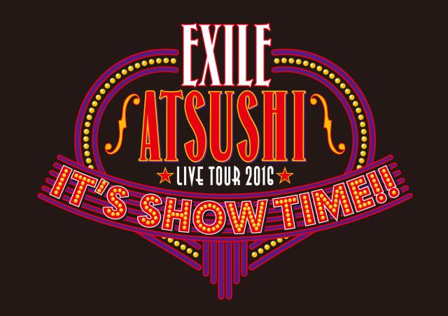 EXILE ATSUSHI LIVE TOUR 2016 IT'S SHOW TIME!!